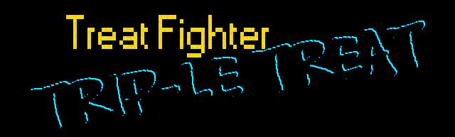 Treat Fighter: Triple Treat