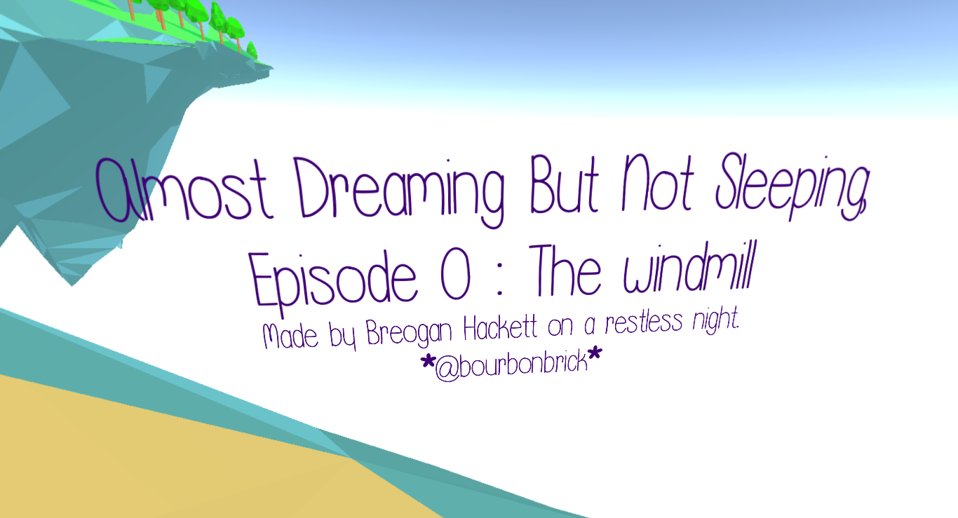 Almost Dreaming But Not Sleeping: Episode 0