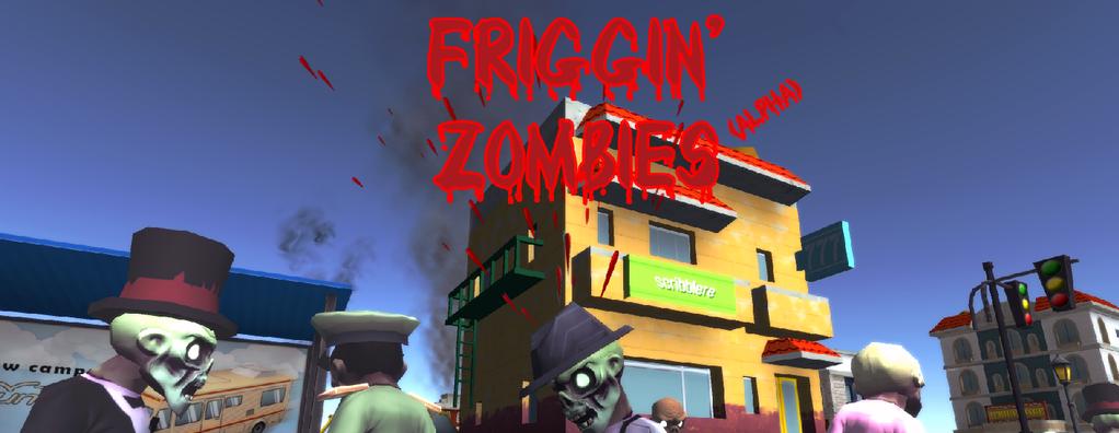 Friggin' Zombies