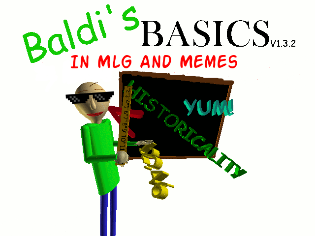 Baldi's Basics In MLG And Memes by harry the loser
