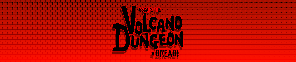 Escape the Volcano Dungeon of Dread!