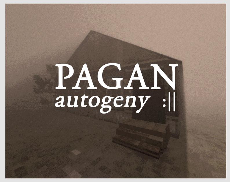 Pagan: Autogeny