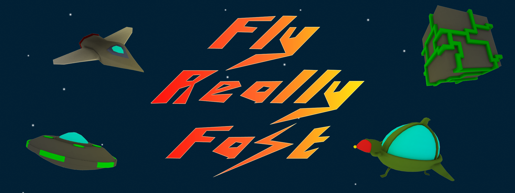 Fly Really Fast