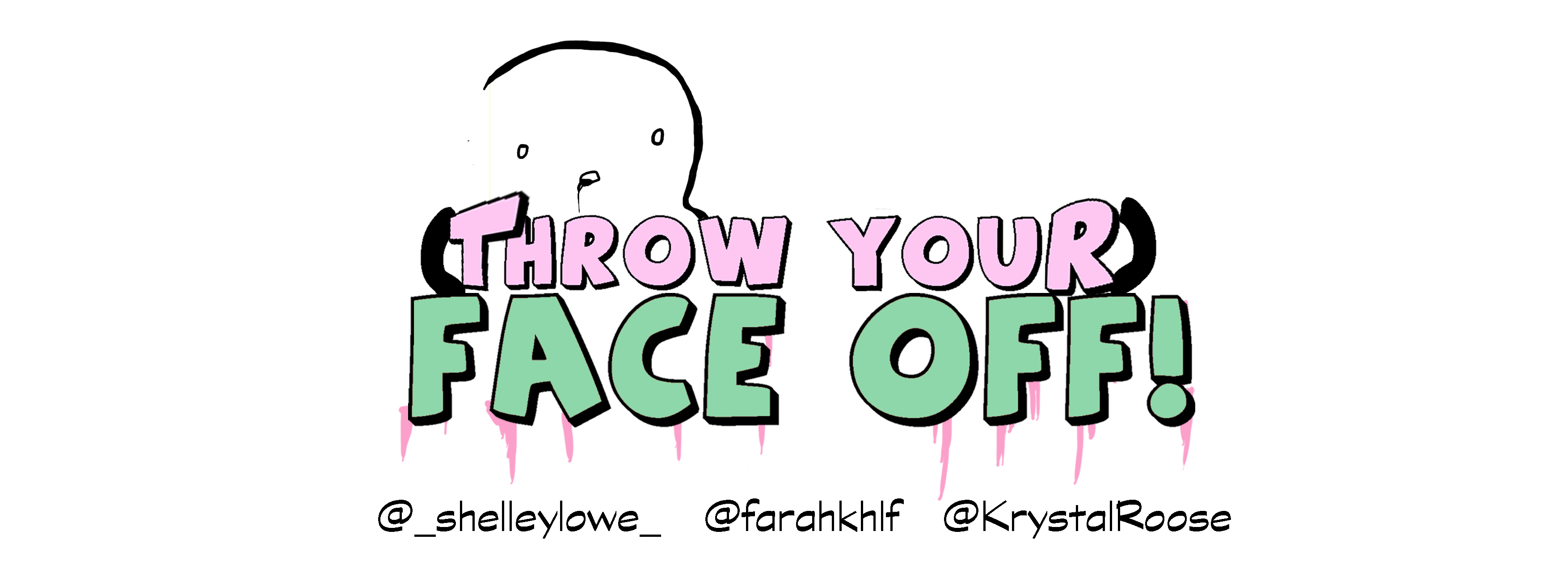 Throw Your Face Off