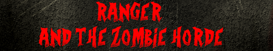 Ranger & The Zombie Horde