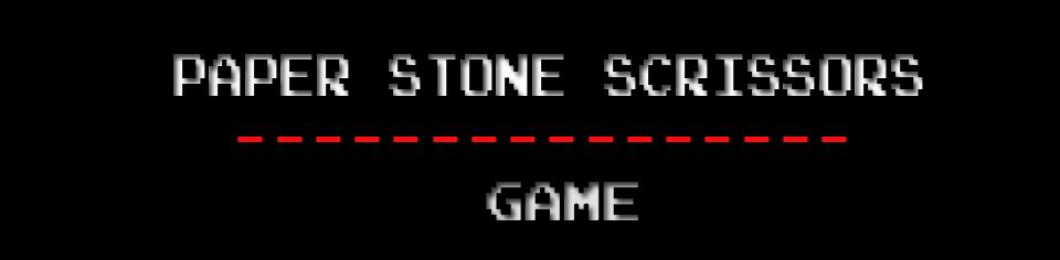 Paper Stone Scrissors Game