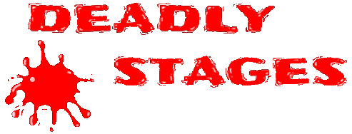 Deadly Stages
