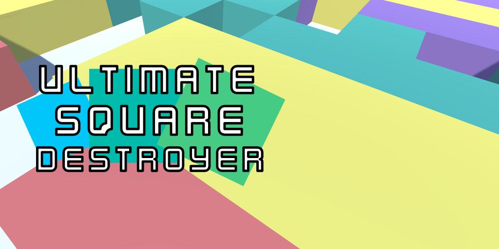 Ultimate Square Destroyer - Alpha
