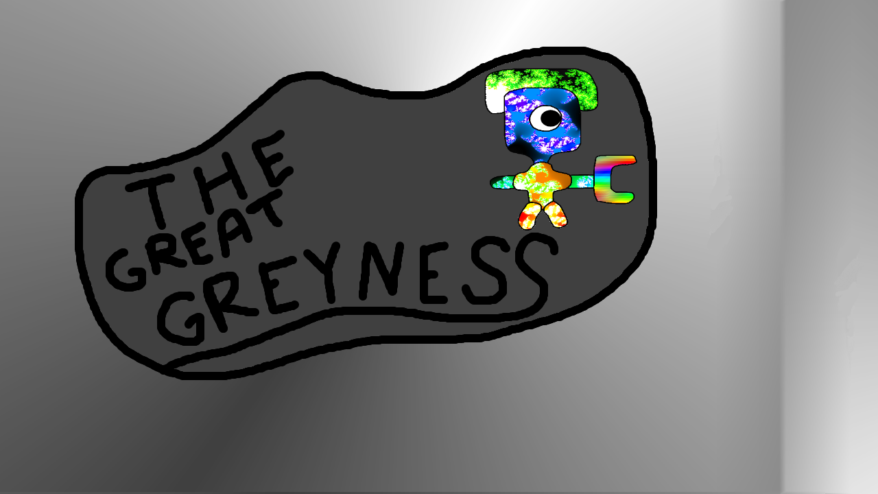 The Great Greyness