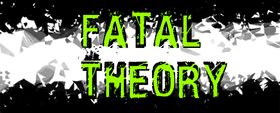 Fatal Theory