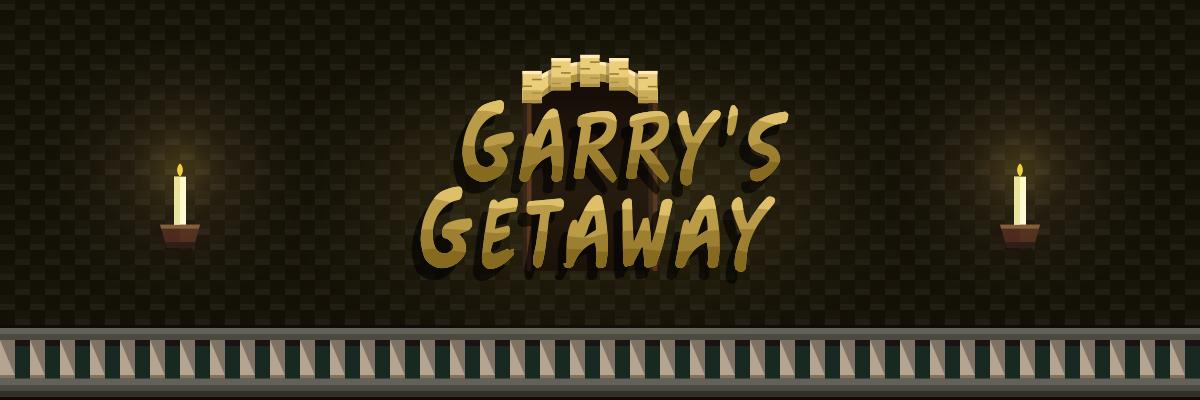 Garry's Getaway