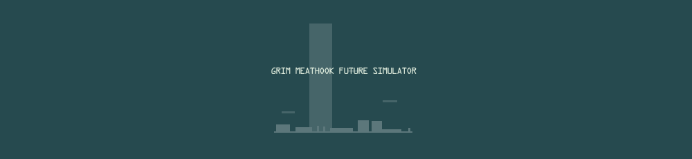 Grim Meathook Future Simulator