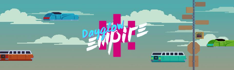 Dayglow Empire
