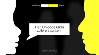 "A screenshot from a video game where two people are talking. The left figure with the white face says ""Her: Oh cool! Asian culture is so zen!"" and the right figure with a yellow face just listens."