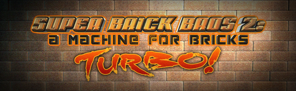 Super Brick Bros 2: A Machine for Bricks TURBO!