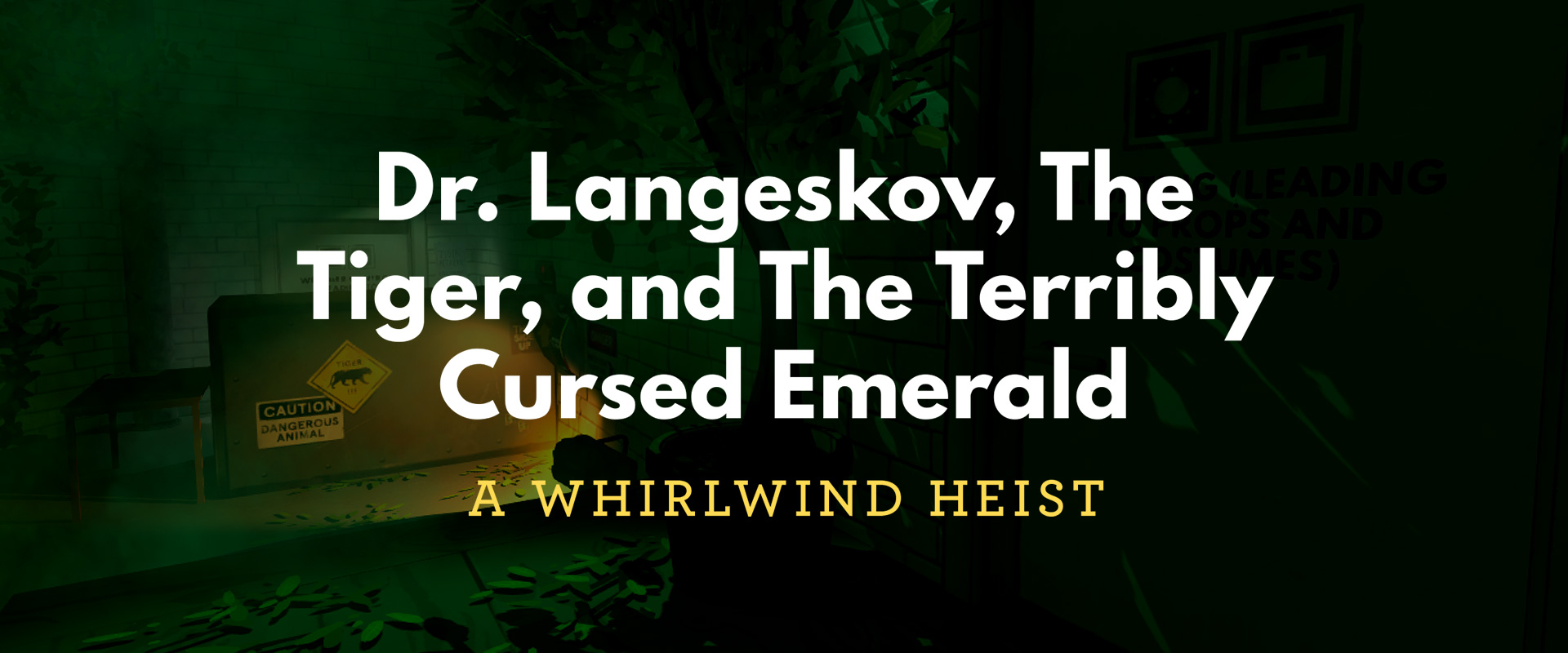 Dr  Langeskov, The Tiger, And The Terribly Cursed Emerald: A