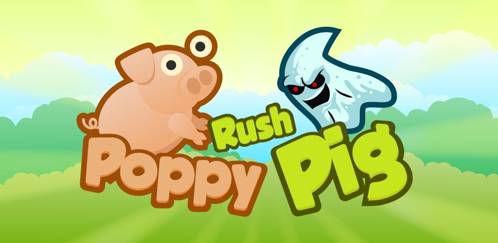 Poppy Pig Rush