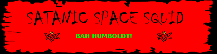 Satanic Space Squid: Bah Humboldt!