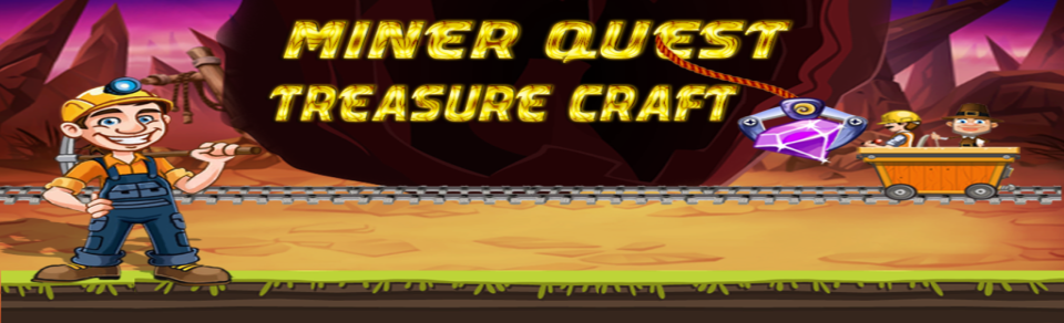 Miner Quest : Treasure Craft