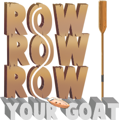 Row Row Row Your Goat