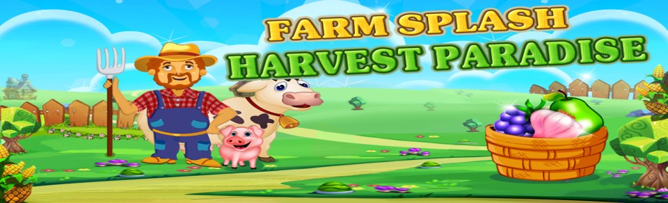 Farm Splash : Harvest Paradise