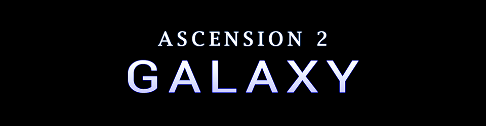 Ascension 2 Galaxy