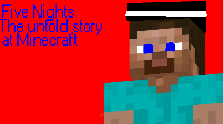 Five Nights at Minecraft The untold story