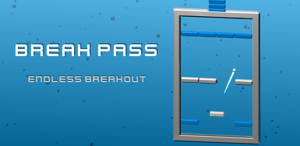 Break Pass - Endless Breakout