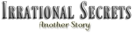 Irrational Secrets - Another Story