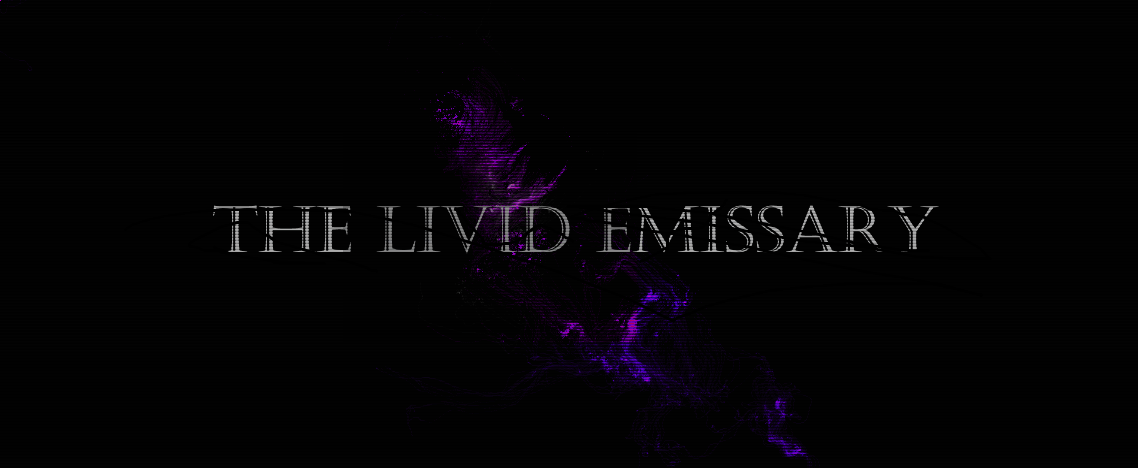the livid emissary
