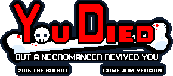 (GAME JAM 2016) You Died: But a Necromancer Revived You