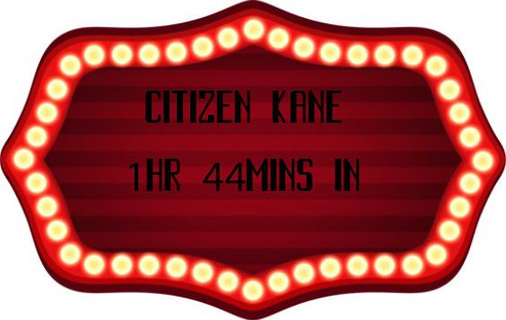 Citizen Kane Game 1hr 44 Mins In By Leem