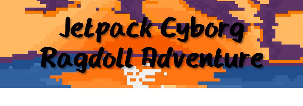 Jetpack Cyborg Ragdoll Adventure