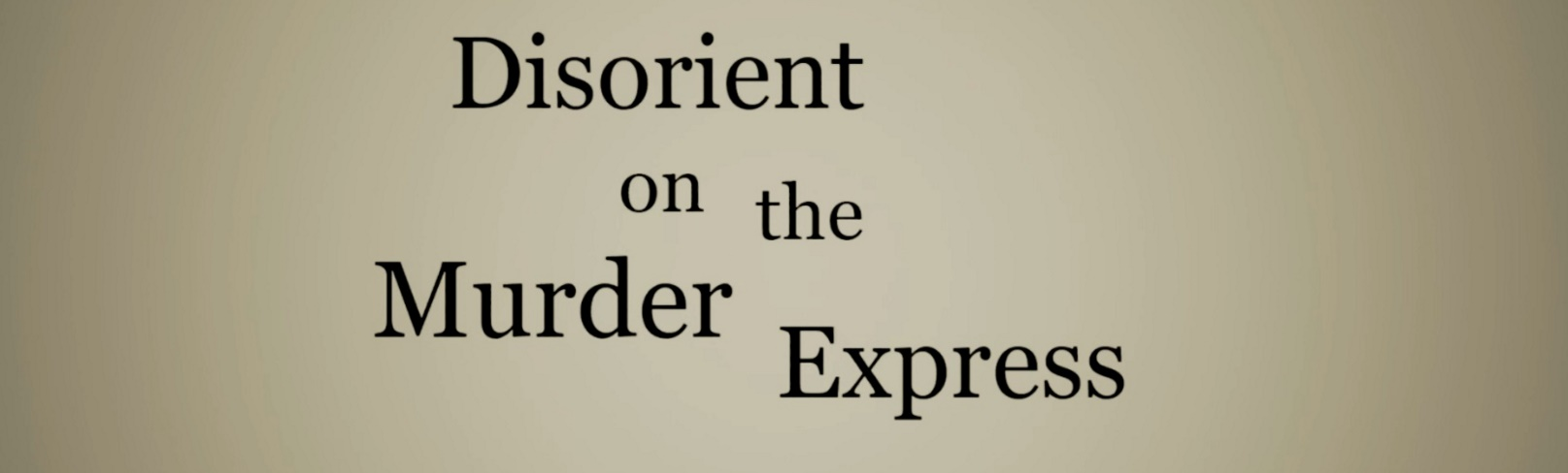 Disorient On The Murder Express (PROTOTYPE 2016)
