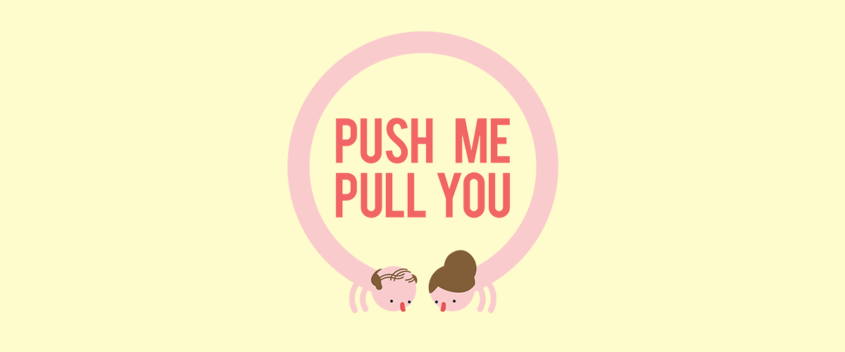 Push Me Pull You