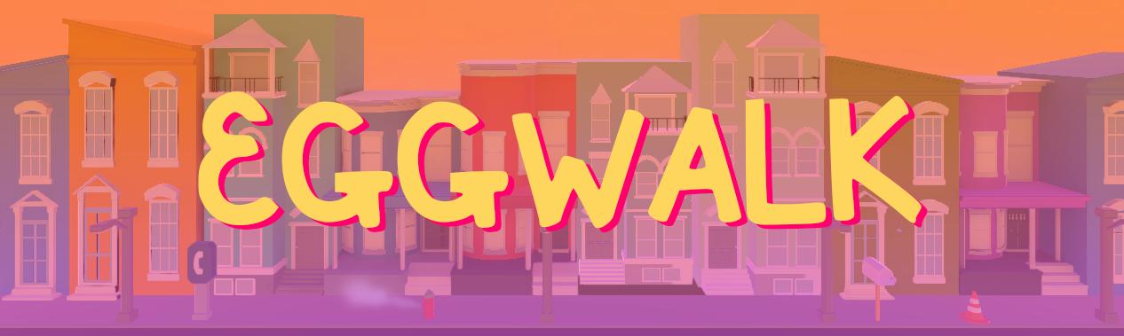EggWalk