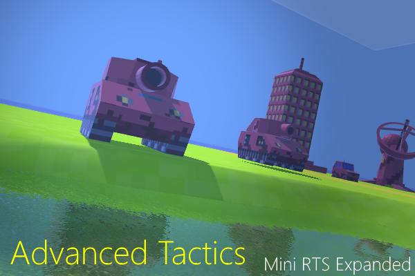 Advanced Tactics: Mini RTS Expanded