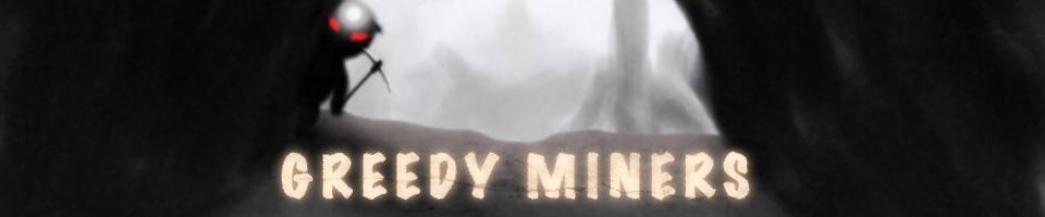 Greedy Miners