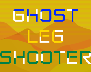 Ghost Leg Shooter