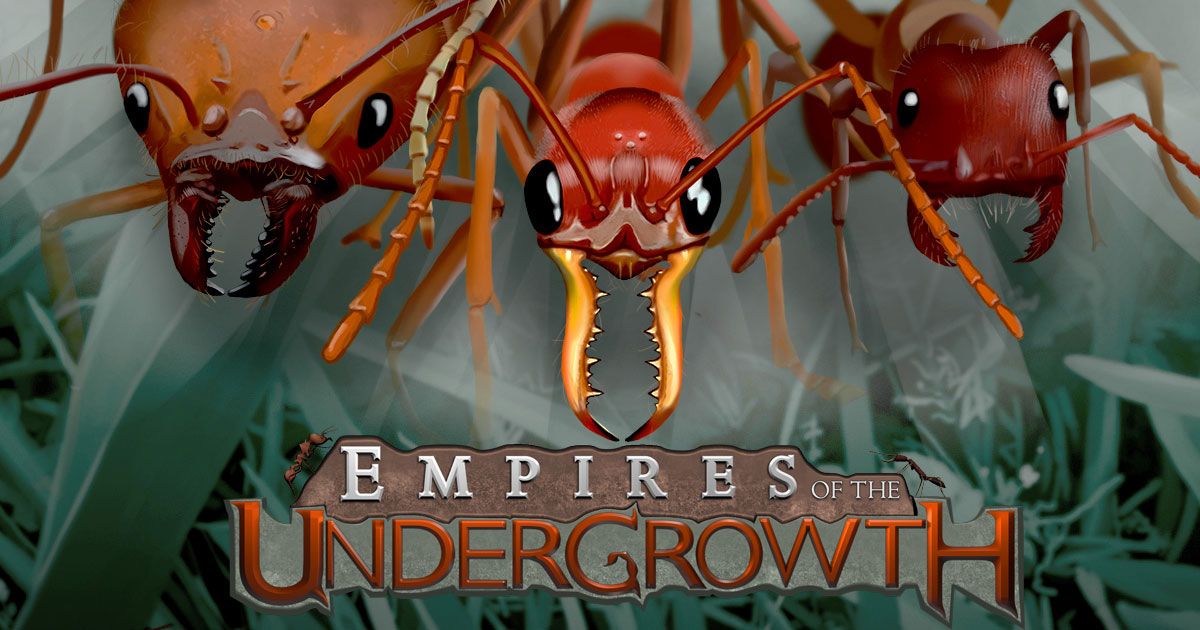 Empires of the Undergrowth - Support The Development