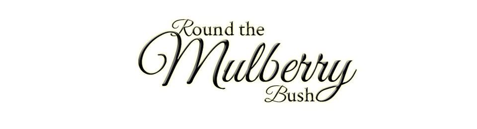 Round the Mulberry Bush
