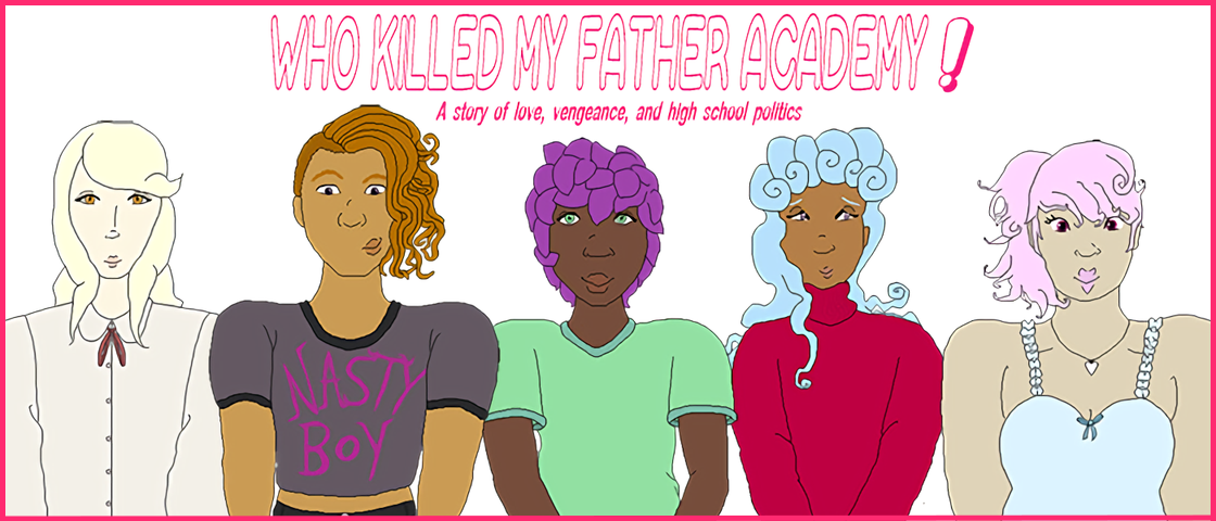Who Killed My Father Academy!