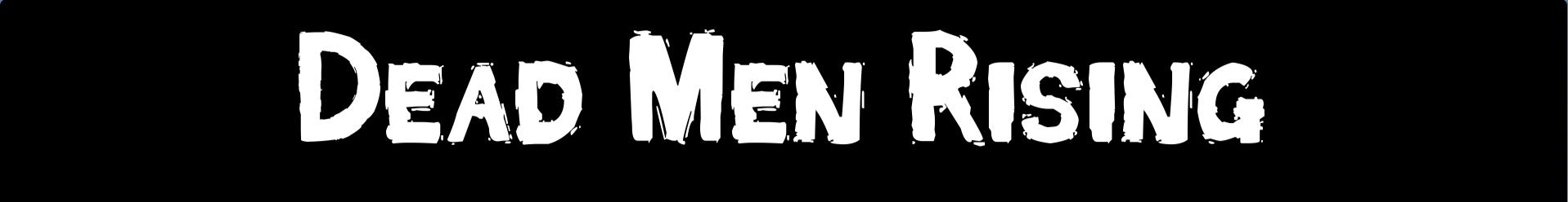 Dead Men Rising
