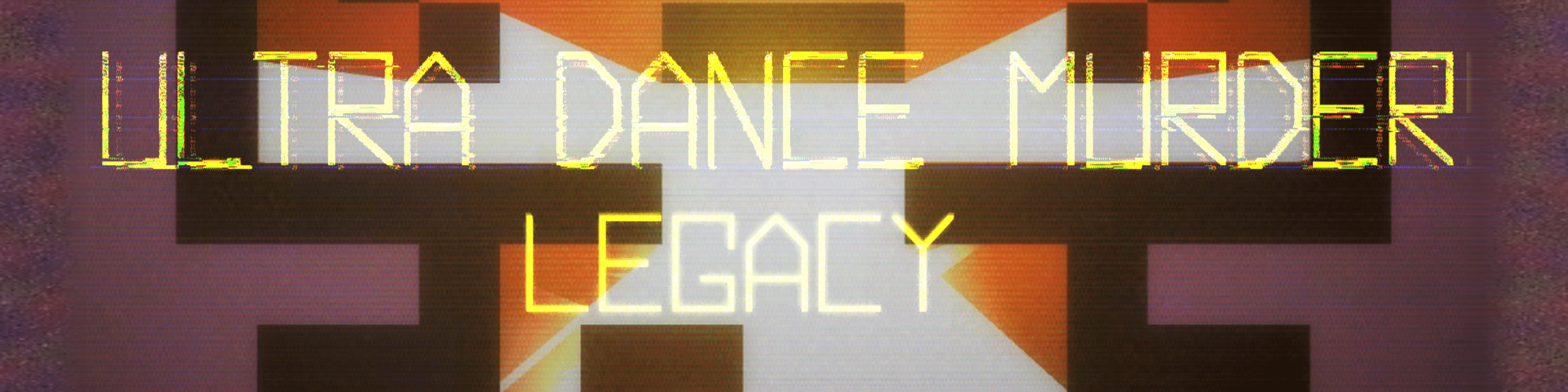 Ultra Dance Murder Legacy