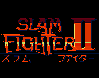 Slam Fighter II [$4.99] [Action] [Windows] [macOS] [Linux]