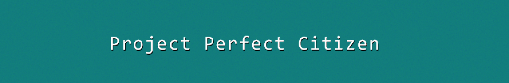 Project Perfect Citizen