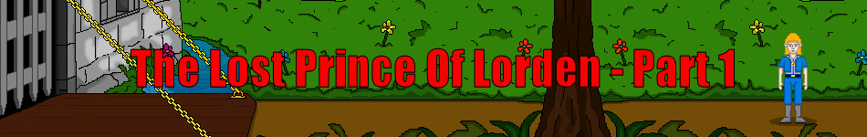 The Lost Prince Of Lorden - Part 1.