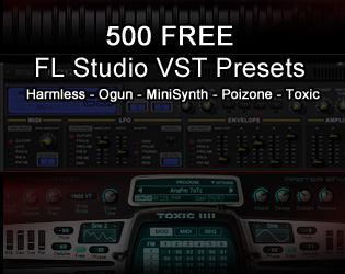 500 FREE FL Studio VST Presets by Psionic Games