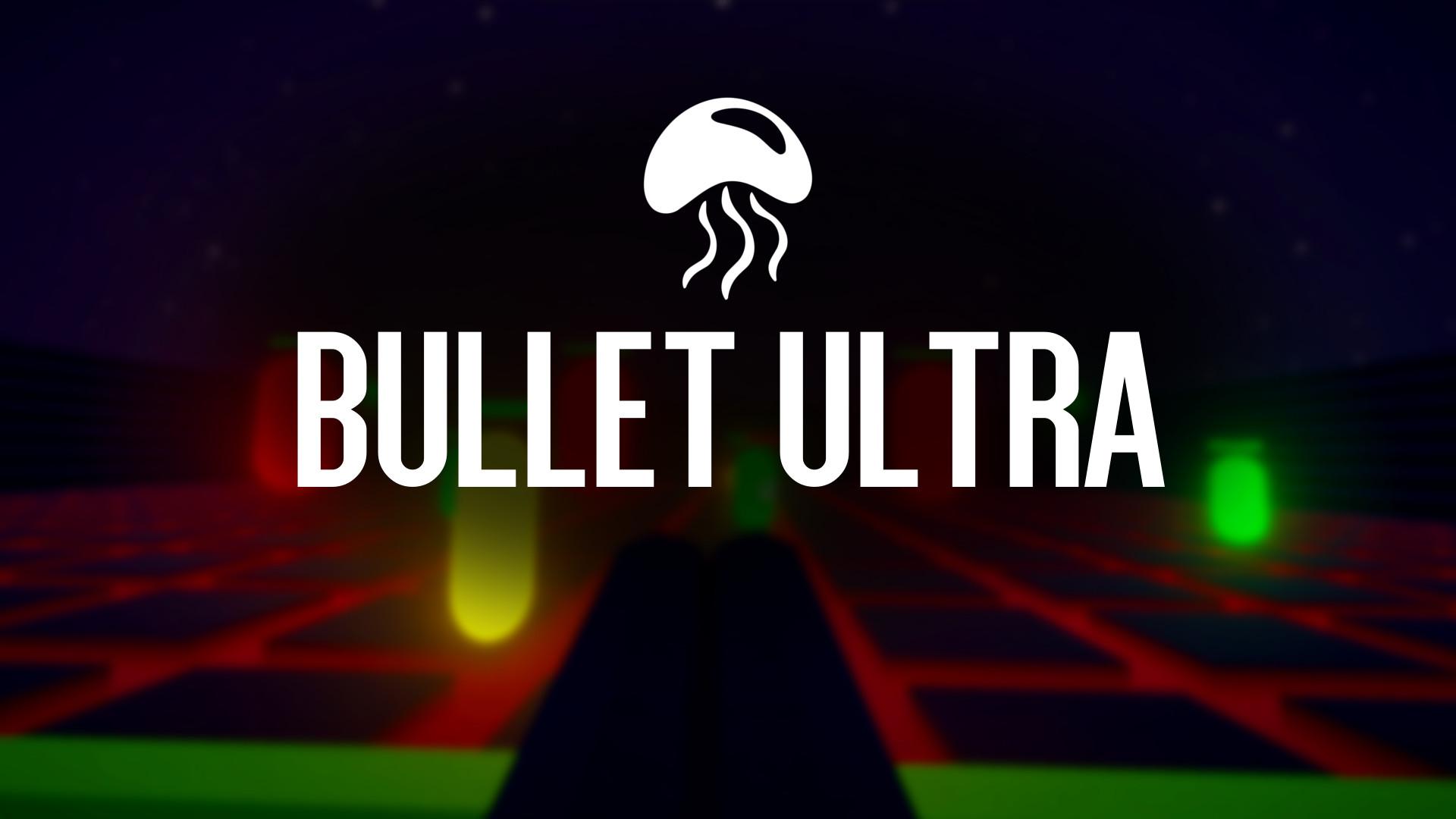 Bullet Ultra