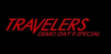 Travelers: Demo-Day 9 Special